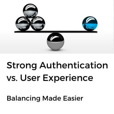 strong authentication vs user experience