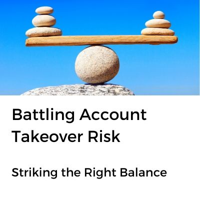 Battling Account Takeover Risk