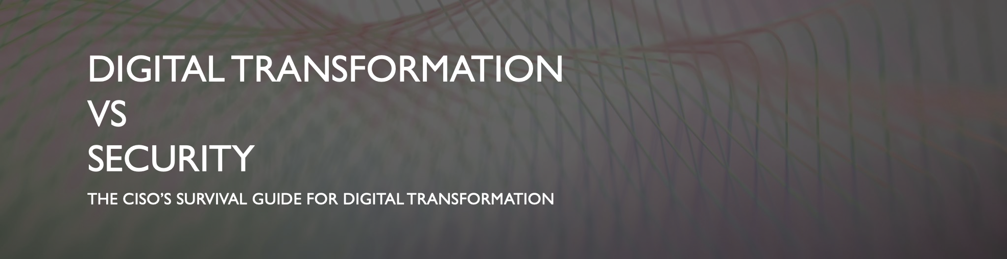 CISO Survival Guide: How to Balance Digital Transformation and Security https://www.enzoic.com/digital-transformation-and-security/