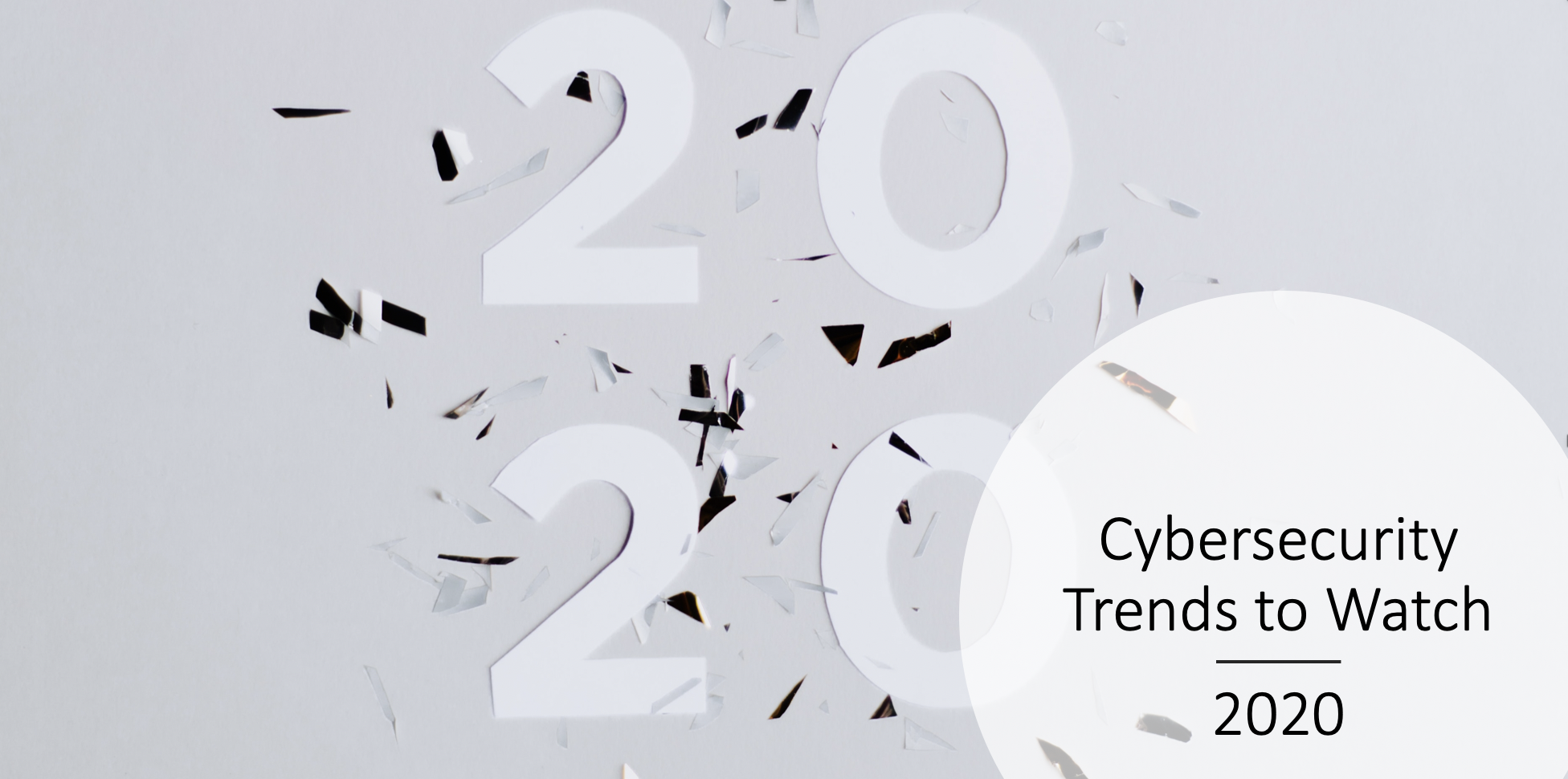 Cybersecurity Trends to Watch in 2020: https://www.enzoic.com/cybersecurity-trends-2020/