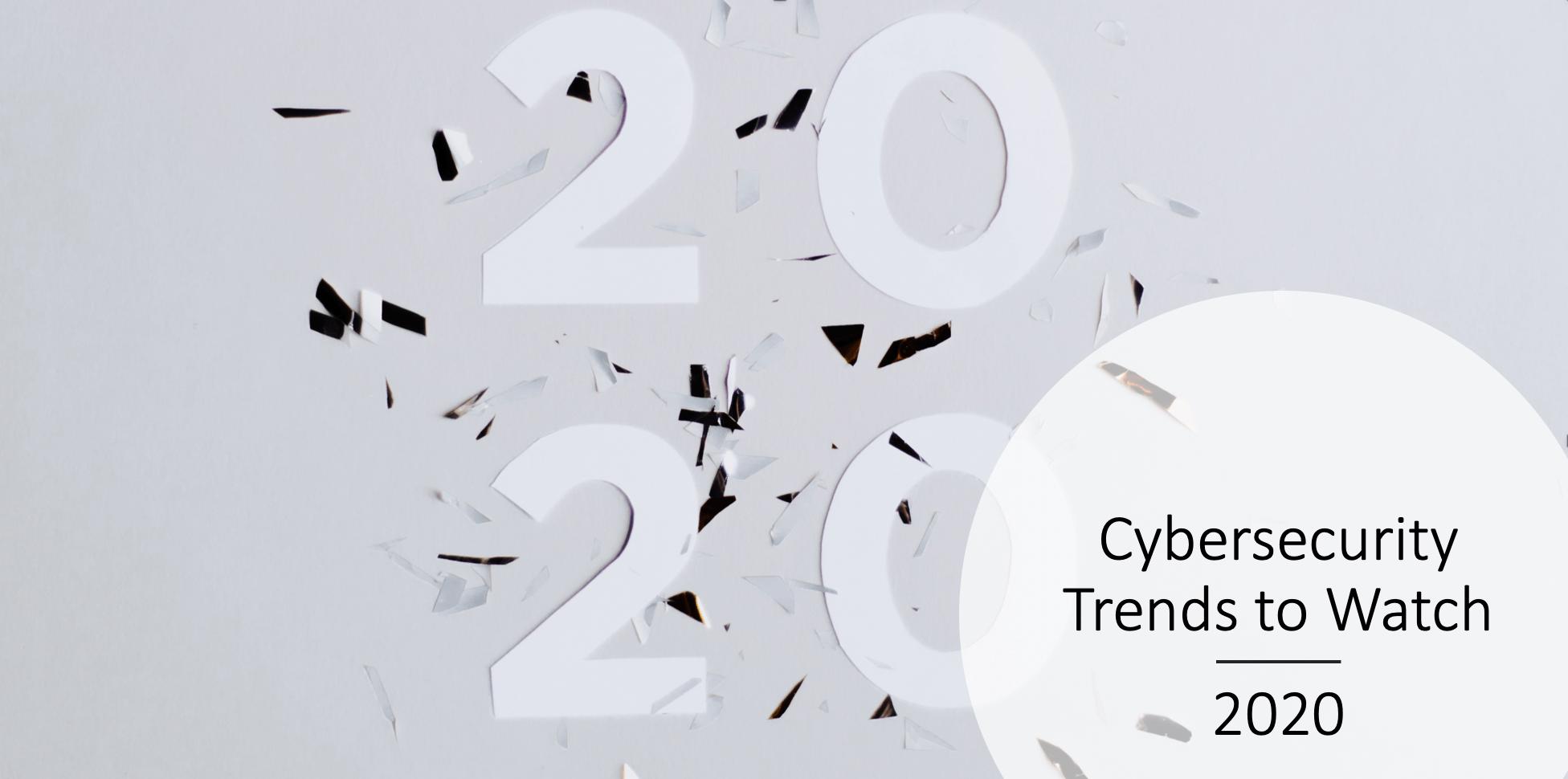 Cybersecurity Trends to Watch in 2020: https://www.enzoic.com/cybersecurity-trends-2020/