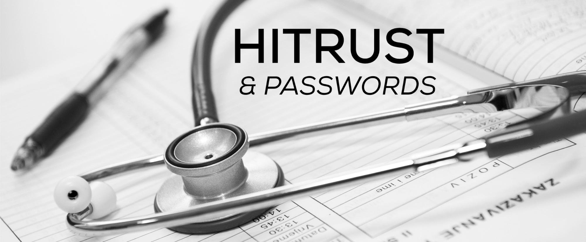 HITRUST & Password Policy: https://www.enzoic.com/hitrust-password/