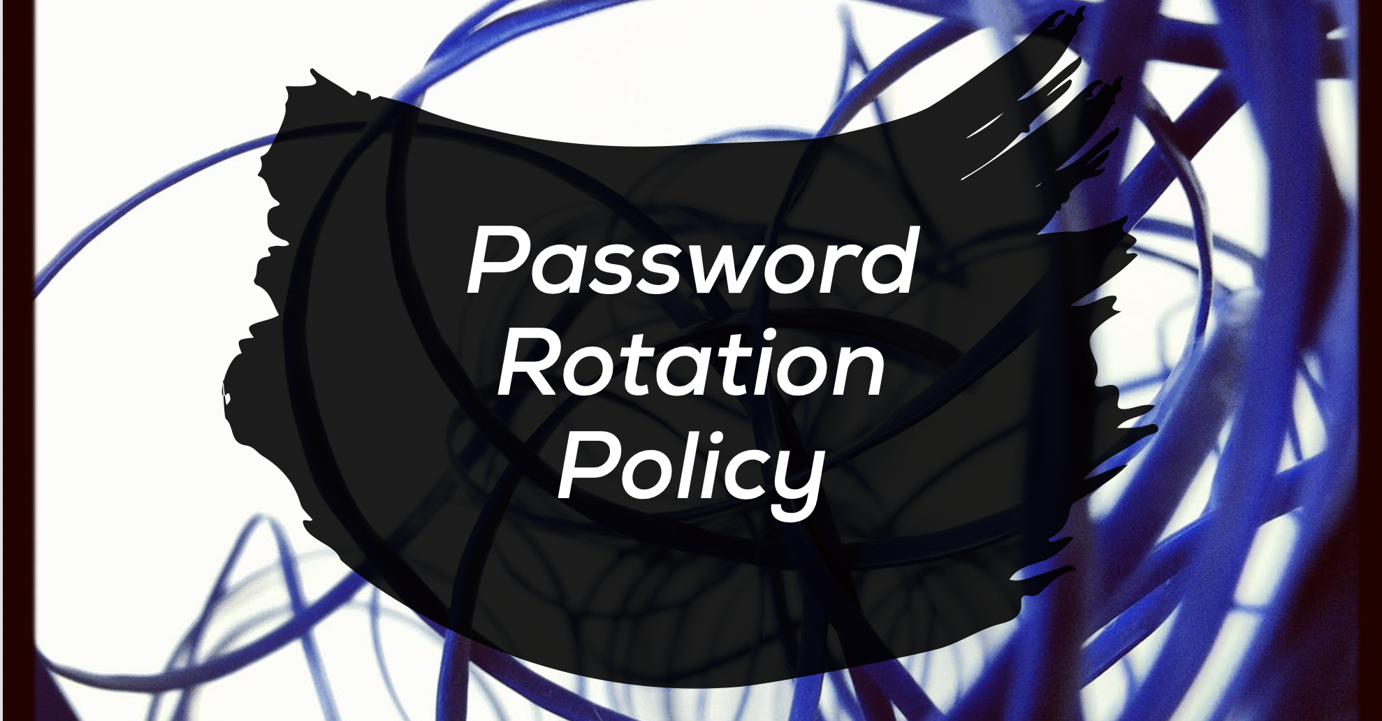 Password Rotation Policy